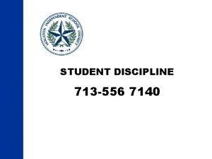 STUDENT DISCIPLINE 713 556 7140 HISD The DAEPJJAEP