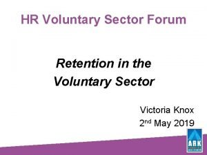 HR Voluntary Sector Forum Retention in the Voluntary