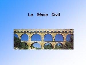 Le Gnie Civil Diffrentes conceptions travers le temps