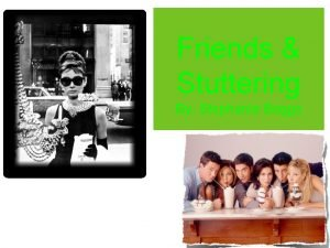 Friends Stuttering By Stephanie Boggs Friendships friends How