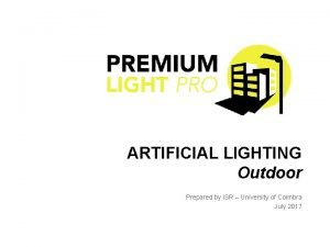 ARTIFICIAL LIGHTING Outdoor Prepared by ISR University of
