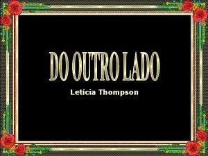 Letcia Thompson H quanto tempo voc est esperando