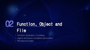 02 Function Object and File Functions Generators Coroutines
