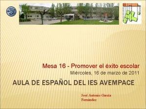 Mesa 16 Promover el xito escolar Mircoles 16