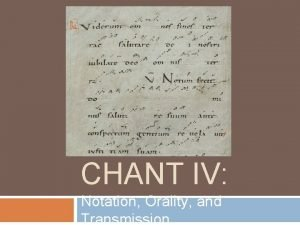 CHANT IV Notation Orality and Transmission Viderunt omnes