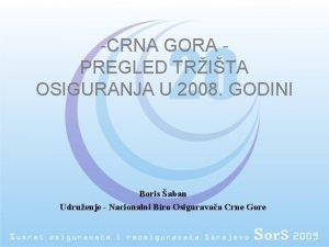 CRNA GORA PREGLED TRITA OSIGURANJA U 2008 GODINI