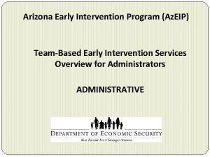 Arizona Early Intervention Program Az EIP TeamBased Early