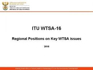 ITU WTSA16 Regional Positions on Key WTSA issues