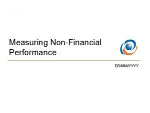 Measuring NonFinancial Performance DDMMYYYY Building a Strategic Performance