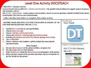 Level One Activity DOCSTEACH Objective Common Core ELA