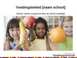 Voedingsbeleid naam school Samen maken we gezond eten