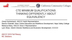 CTE MINIMUM QUALIFICATIONS THINKING DIFFERENTLY ABOUT EQUIVALENCY Cheryl
