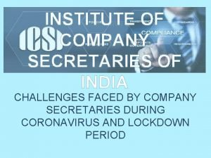 INSTITUTE OF COMPANY SECRETARIES OF INDIA CHALLENGES FACED