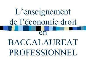 Lenseignement de lconomie droit en BACCALAUREAT PROFESSIONNEL ORDRE