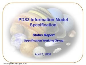 PDS 3 Information Model Specification Status Report Specification