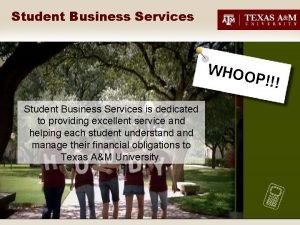 Student Business Services WHOO P Student Business Services