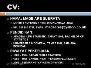 CV 1 NAMA MADE ARE SUBRATA LAHIR 6