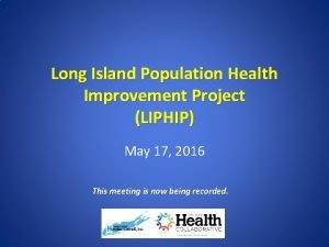 Long Island Population Health Improvement Project LIPHIP May