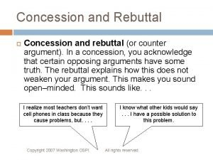 Concession and Rebuttal Concession and rebuttal or counter