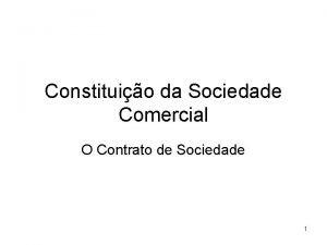 Constituio da Sociedade Comercial O Contrato de Sociedade