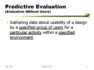 Predictive Evaluation Evaluation Without Users Gathering data about
