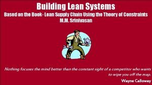 Building Lean Systems Based on the Book Lean