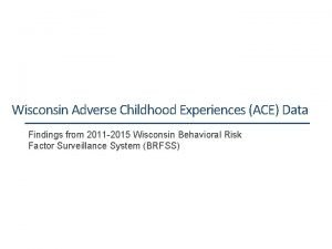 Wisconsin Adverse Childhood Experiences ACE Data Findings from