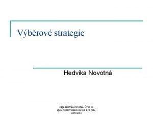 Vbrov strategie Hedvika Novotn Mgr Hedvika Novotn vod