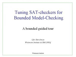 Tuning SATcheckers for Bounded ModelChecking A bounded guided