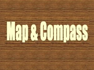 1 Compass Basics 2 The Compass A compass