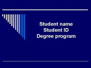 Student name Student ID Degree program Title of