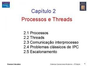 Captulo 2 Processos e Threads 2 1 Processos
