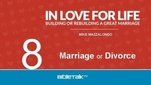 8 MIKE MAZZALONGO Marriage or Divorce Stages of