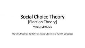 Social Choice Theory Election Theory Voting Methods Plurality