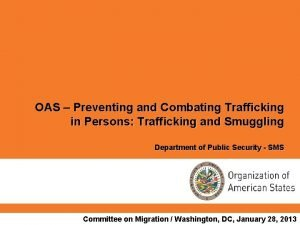 OAS Preventing and Combating Trafficking in Persons Trafficking