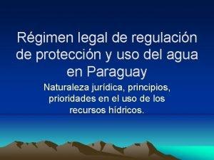 Rgimen legal de regulacin de proteccin y uso