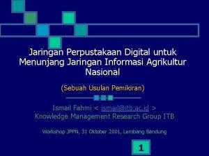 Jaringan Perpustakaan Digital untuk Menunjang Jaringan Informasi Agrikultur