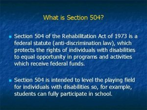 What is Section 504 n n Section 504