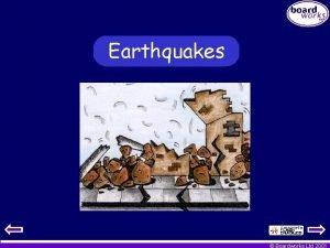 Earthquakes Boardworks Ltd 2001 Teachers Notes A slide