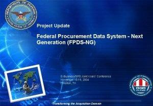 Project Update Federal Procurement Data System Next Generation