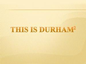 2 DUKEENGAGEDURHAM Durham NC Co Durham UK DUKEENGAGEDURHAM