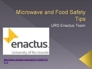 Microwave and Food Safety Tips URG Enactus Team