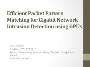 Efficient Packet Pattern Matching for Gigabit Network Intrusion