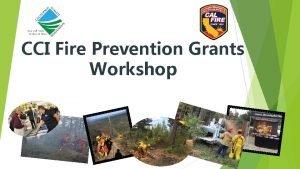 CCI Fire Prevention Grants Workshop Fire Prevention Grants