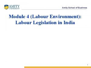Amity School of Business Module 4 Labour Environment
