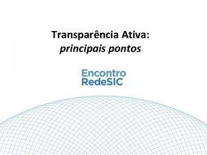 Transparncia Ativa principais pontos TRANSPARNCIA ATIVA O Decreto