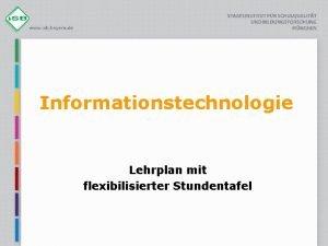 Informationstechnologie Lehrplan mit flexibilisierter Stundentafel berblick berblick u