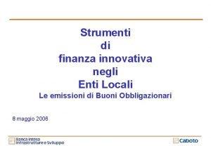 Strumenti di finanza innovativa negli Enti Locali Le