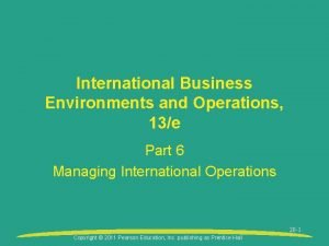 International Business Environments and Operations 13e Part 6