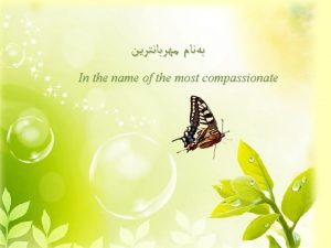 In the name of the most compassionate Even